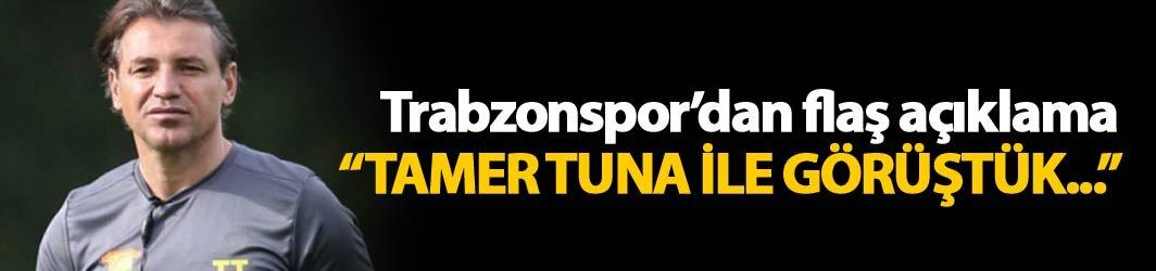 Trabzonspor'dan Tamer Tuna açıklaması: Görüştük ve...