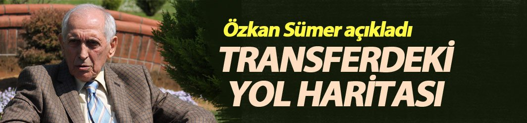 Sümer açıkladı: Transfer harekatı başladı