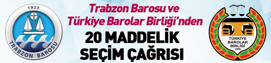 Türkiye Barolar Birliği ve Trabzon Barosu'ndan 20 maddelik seçim çağrısı
