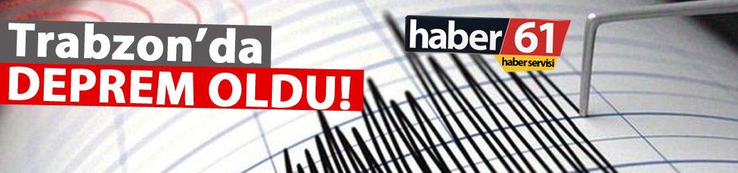 Trabzon Araklı'da deprem oldu!