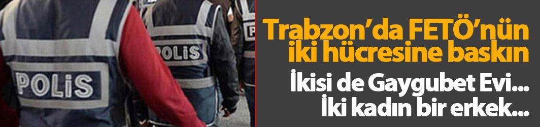 Trabzon'da FETÖ'nün Gaygubet evlerine baskın!
