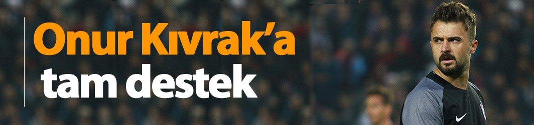 Trabzonspor'da Onur'a tam destek