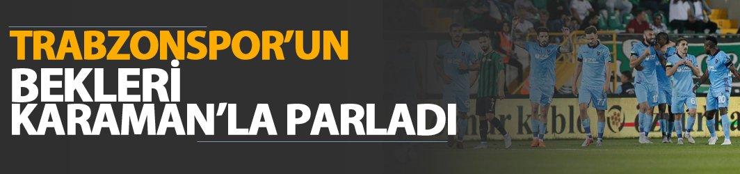 Trabzonspor'un bekleri Karaman ile parladı