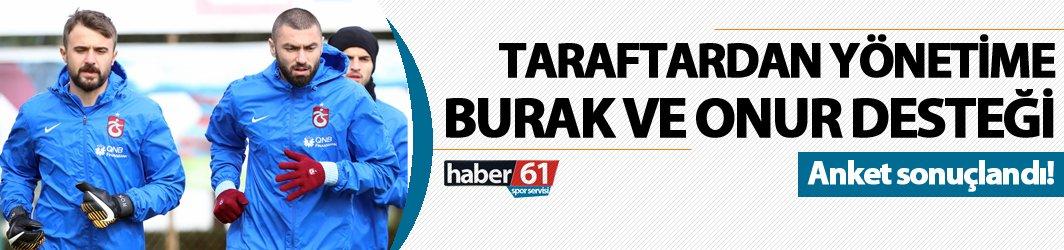 Trabzonspor taraftarından yönetime Onur ve Burak desteği