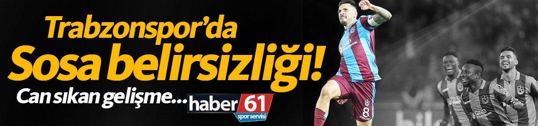 Trabzonspor'da Sosa belirsizliği