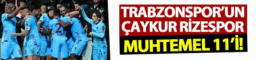 Trabzonspor'un Çaykur Rizespor muhtemel 11'i!