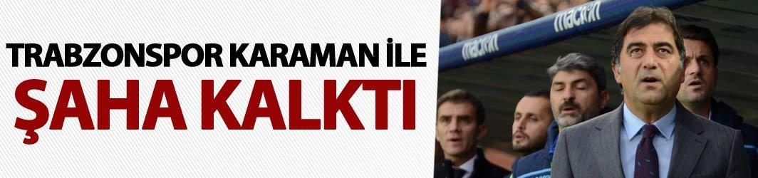 Ünal Karaman ile Trabzonspor şahlandı