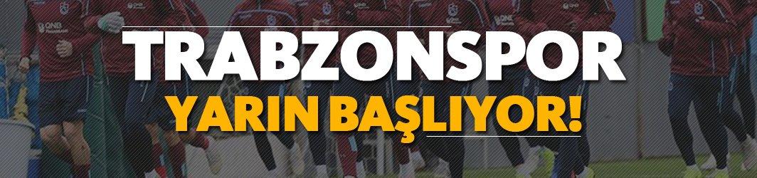 Trabzonspor yarın başlıyor!