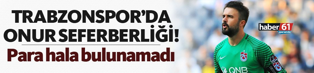 Trabzonspor'da Onur seferberliği