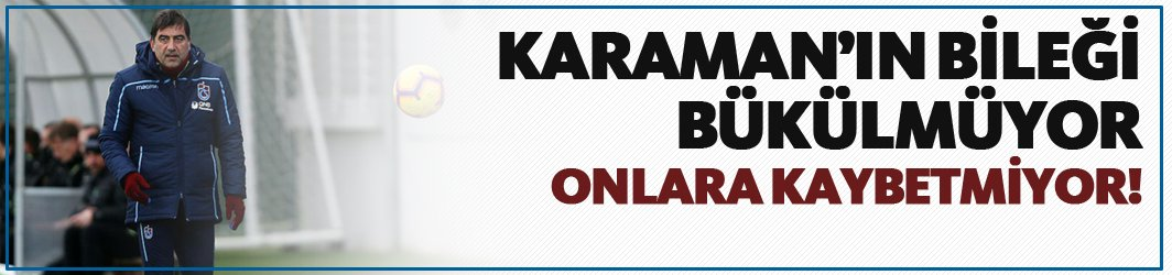 Ünal Karaman, Beşiktaş, Galatasaray ve Fenerbahçe'ye  yenilmiyor