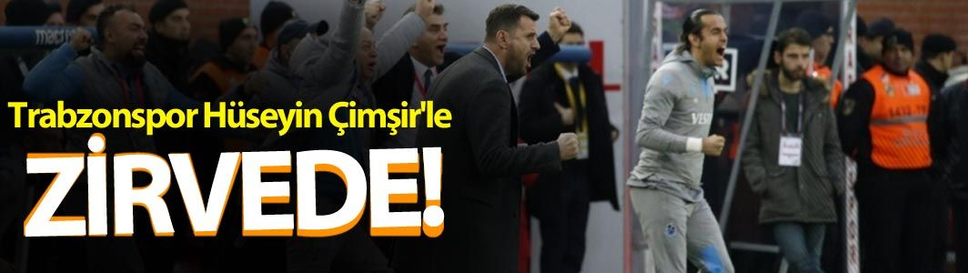 Trabzonspor, Hüseyin Çimşir'le zirvede