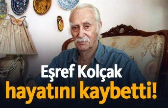 Türk sinemasının ünlü ismi Eşref Kolçak hayatını kaybetti! Eşref Kolçak kimdir?