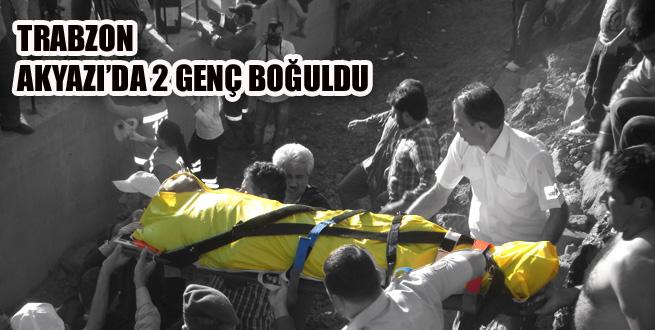 Trabzon Akyazı'da iki genç denizde boğuldu!