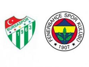 Bursaspor-Fenerbahçe berabere kaldı