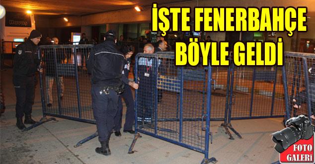 Fenerbahçe böyle geldi