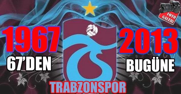 1967'den Bugüne Trabzonspor