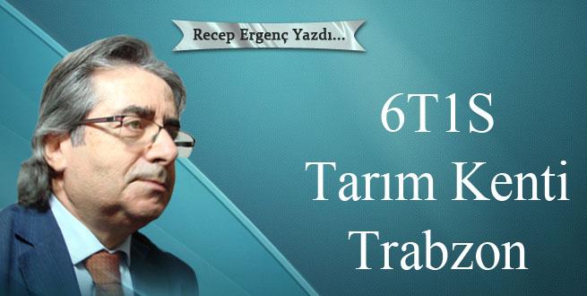 6T1S- Tarım Kenti Trabzon