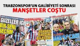 Trabzonspor galibiyetinden sonra manşetler