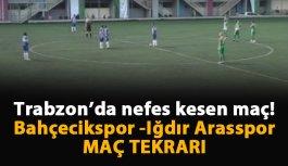 Bahçecikspor Iğdır Arasspor Maç tekrarı
