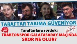 Trabzonspor Galatasaray maçı ne olur? Taraftar yanıtladı
