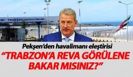 """""""Trabzon diğer alanlarda olduğu gibi hava limanında..."""