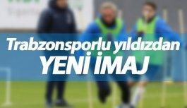 Trabzonsporlu futbolcudan yeni imaj