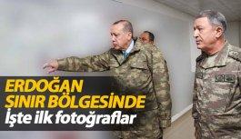 Erdoğan sınır bölgesinde