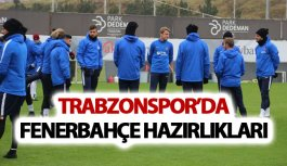 Trabzonspor'da Fenerbahçe hazırlıkları