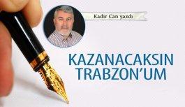 Kazanacaksın Trabzon'um