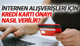 Kredi kartına internet alışveriş onayı verme...