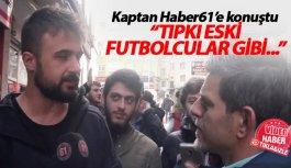 Kaptan Onur Kıvrak: Tıpkı eski futbolcularımız...