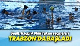 Sualtı Ragbi A Milli Takım seçmeleri Trabzon'da...