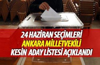 24 Haziran 2018 seçimi Ankara milletvekili kesin...