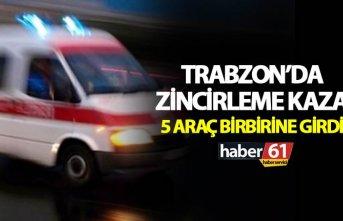 Trabzon'da zincirleme kaza: 5 araç birbirine...