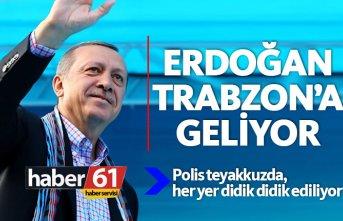 Cumhurbaşkanı Erdoğan Trabzon'a geliyor