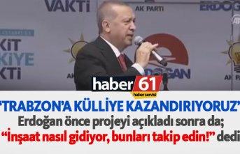 Erdoğan: Trabzon'a külliye kazandırıyoruz