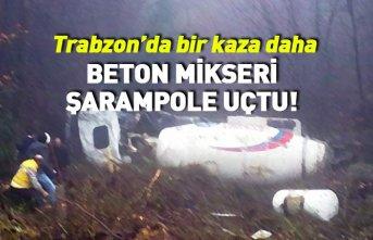 Trabzon'da bir kaza daha! Beton mikseri şarampole...