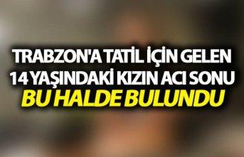 Trabzon'da iple asılı bulunan kız hakkında...