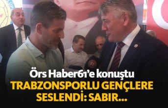 Hüseyin Örs'ten Trabzonsporlu gençlere tavsiye:...