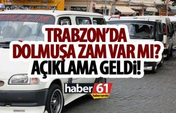 Trabzon'da dolmuşa zam var mı?