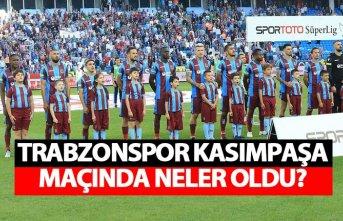 Trabzonspor Kasımpaşa maçında neler oldu?