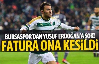 Bursaspor'dan Yusuf Erdoğan'a ŞOK!