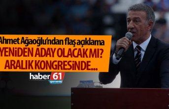 Ahmet Ağaoğlu yeniden aday olacak mı? Flaş açıklama!