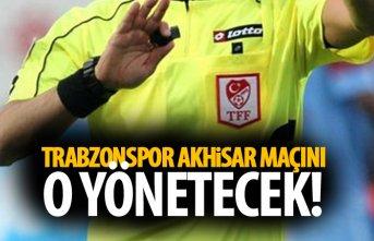 Trabzonspor'un Akhisar maçı hakemi belli odu