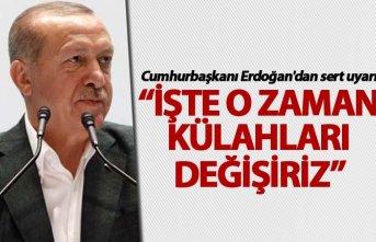 Cumhurbaşkanı Erdoğan'dan sert uyarı: İşte...