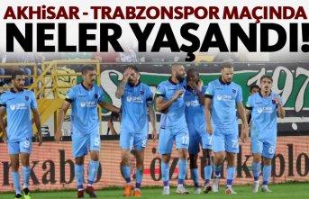 Akhisar - Trabzonspor maçında neler yaşandı?