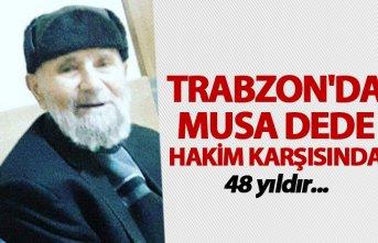 Trabzon'da Musa dede hakim karşısında - 48...
