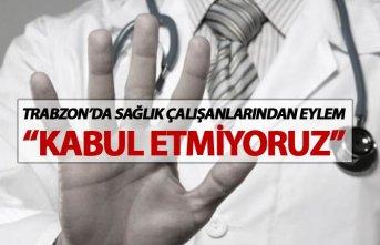 """Trabzon'da """"Sağlıkta Şiddet Yasası""""..."""