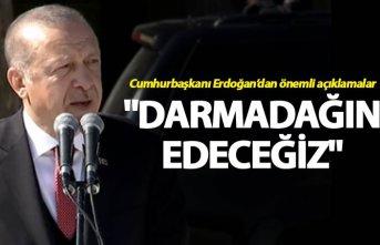 """Cumhurbaşkanı Erdoğan: """"Darmadağın edeceğiz"""""""