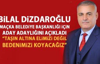 Bilal Dizdaroğlu aday adaylığını açıkladı